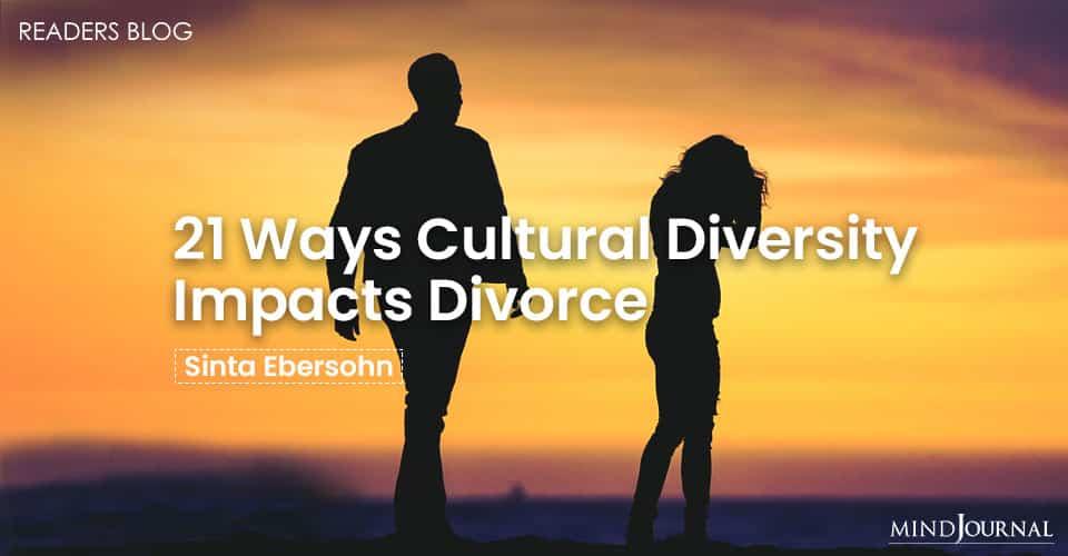 21 Ways Cultural Diversity Impacts Divorce