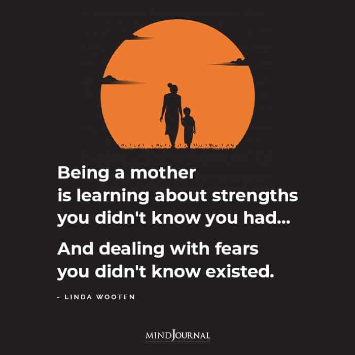 Being A Mother Is Learning About Strengths