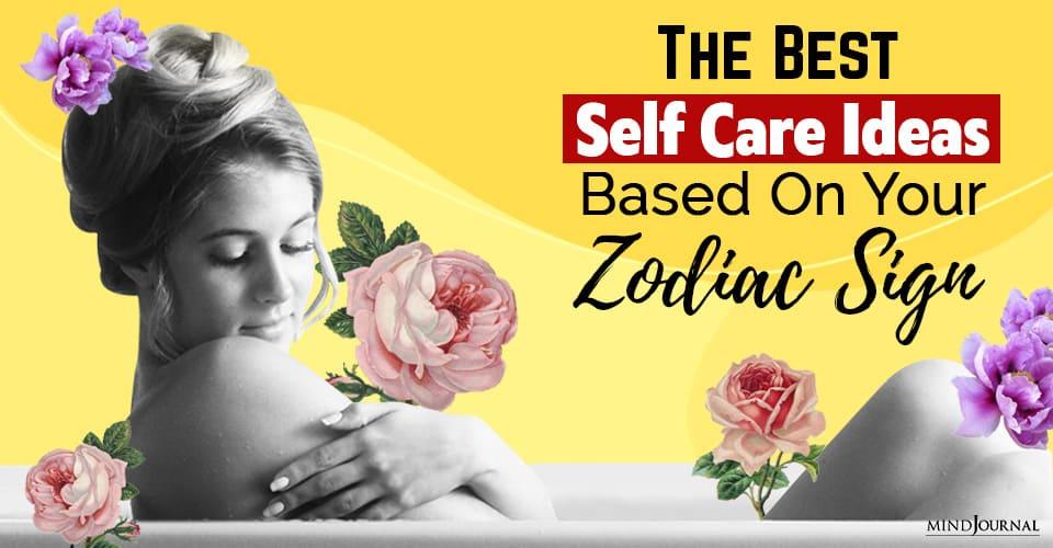 Best Self Care Ideas Zodiac Sign