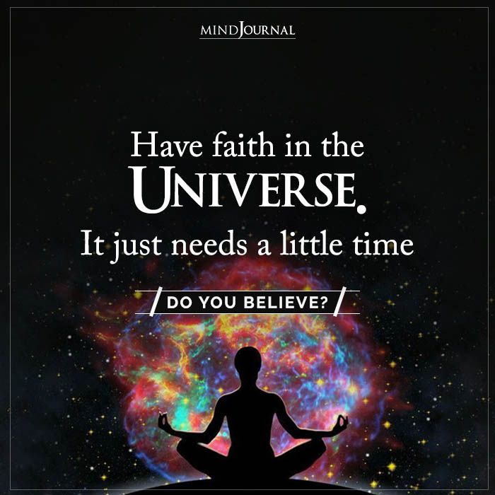 Have Faith In The Universe