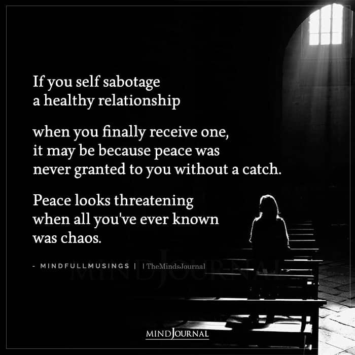 If You Self Sabotage A Healthy Relationship When You