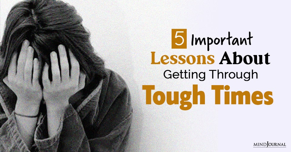Important Lessons Getting Tough Times