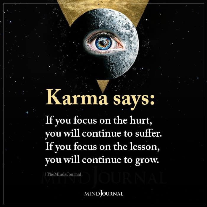 Karma Says If You Focus On The Hurt