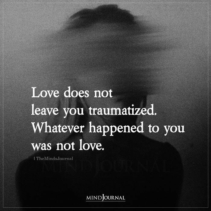 Love Does Not Leave You Traumatized