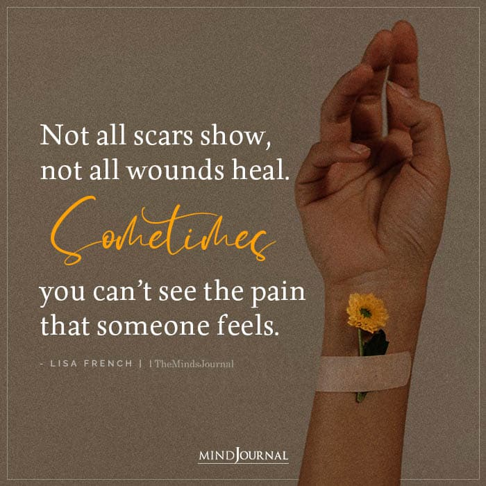 Not All Scars Show Not All Wounds Heal