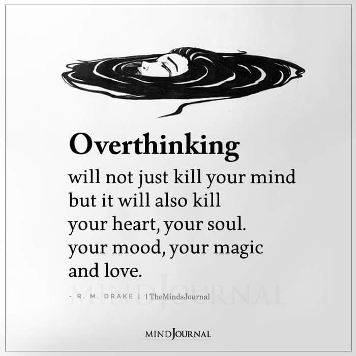 Overthinking Will Not Just Kill Your Mind But It Will Also Kill