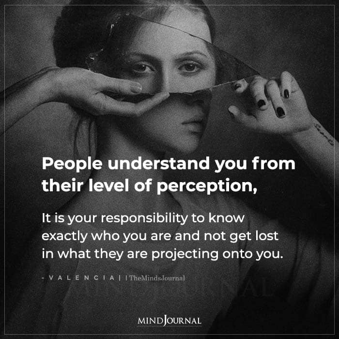 People Understand You From Their Level Of Perception