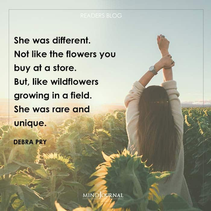 She was different.