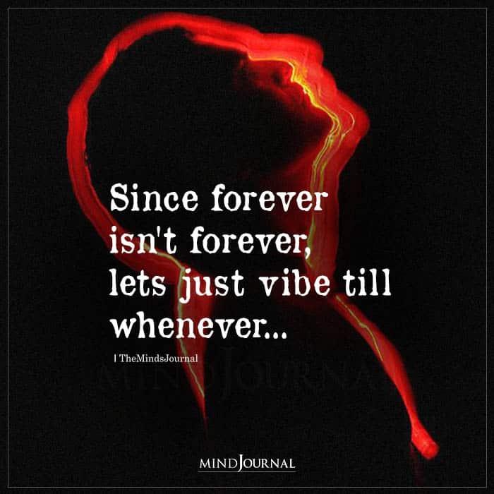 Since Forever Isnt Forever