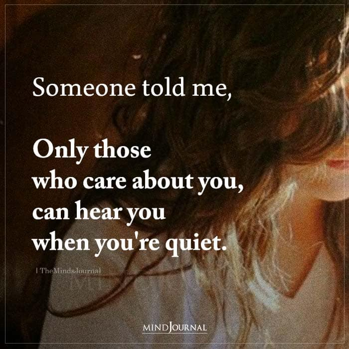 Someone Told Me Only Those Who Care About You