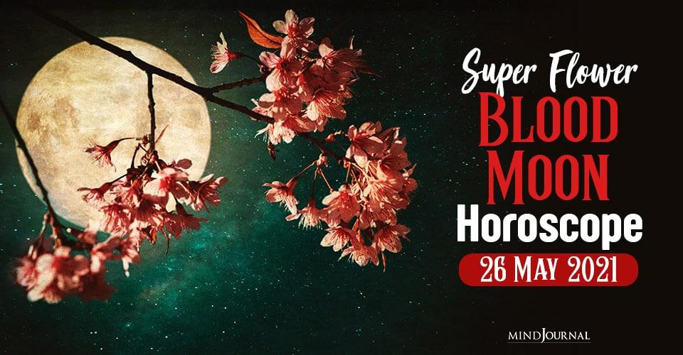 Super Flower Blood Moon Horoscope