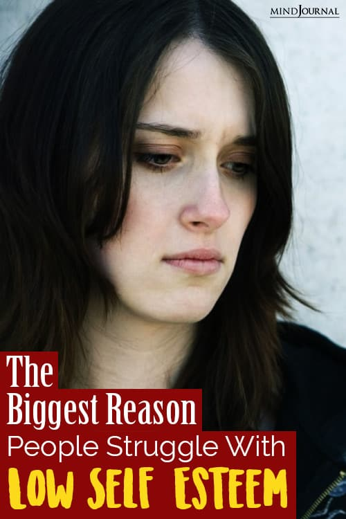 The Biggest Reason People Struggle With Low Self-Esteem pin