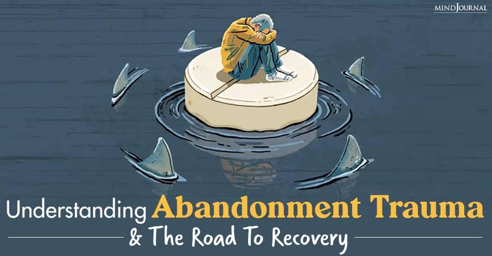 Understanding Abandonment Trauma