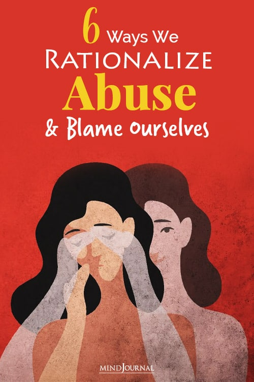 Ways You Rationalize Abuse and Blame Yourself Instead pin abuse