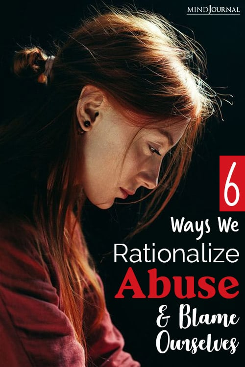 Ways You Rationalize Abuse and Blame Yourself Instead pin