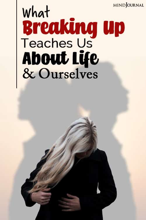 What Breaking Up Teaches Us About Life and Ourselves pin