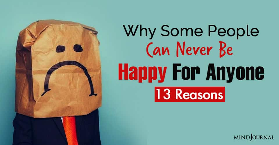 Why Some People Can Never Be Happy For Anyone