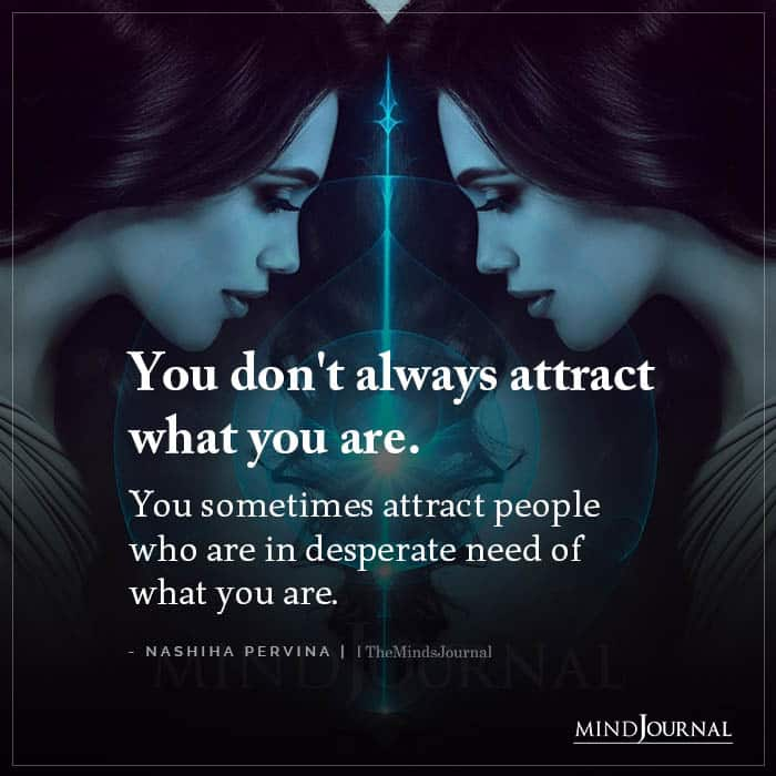 You Dont Always Attract What You Are