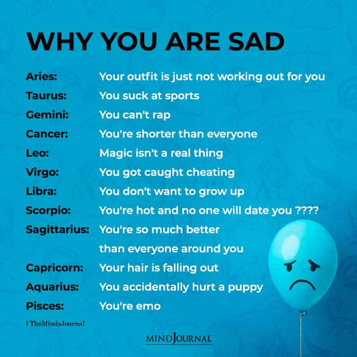 Zodiac Signs And Why Youre Sad