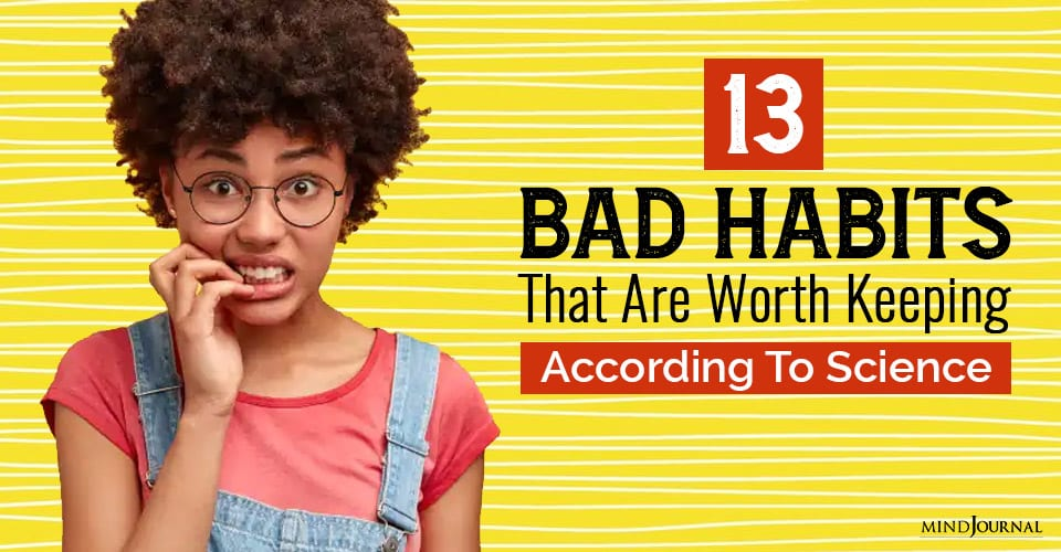 bad habits that are worth keeping