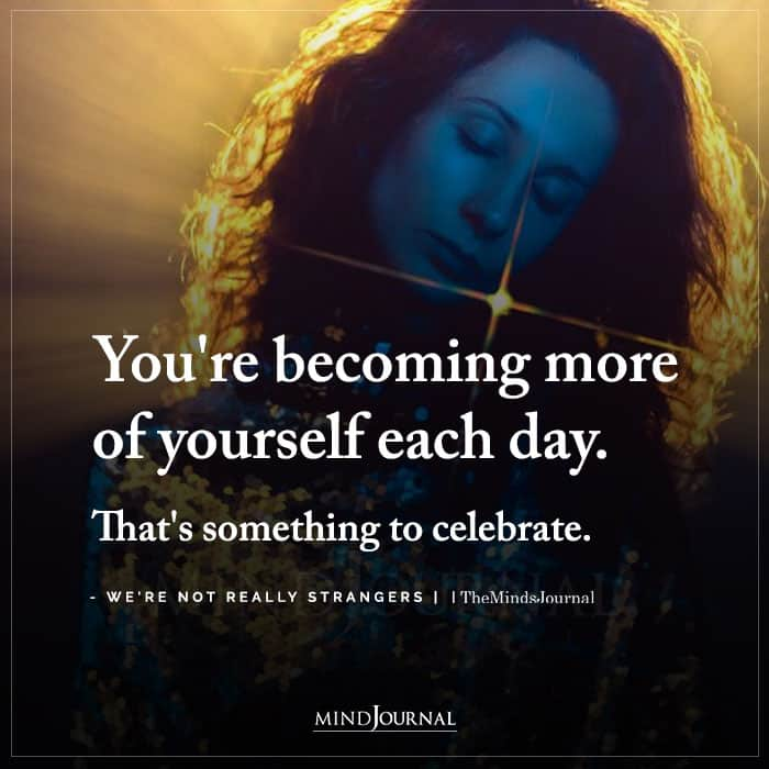 becoming more of yourself each day