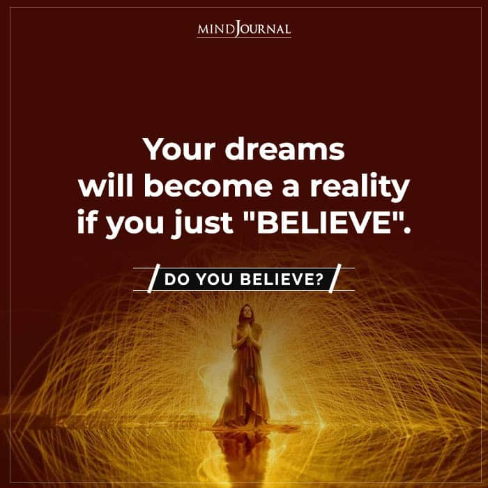 dreams will become a reality if