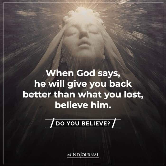 god says he will give you back better than