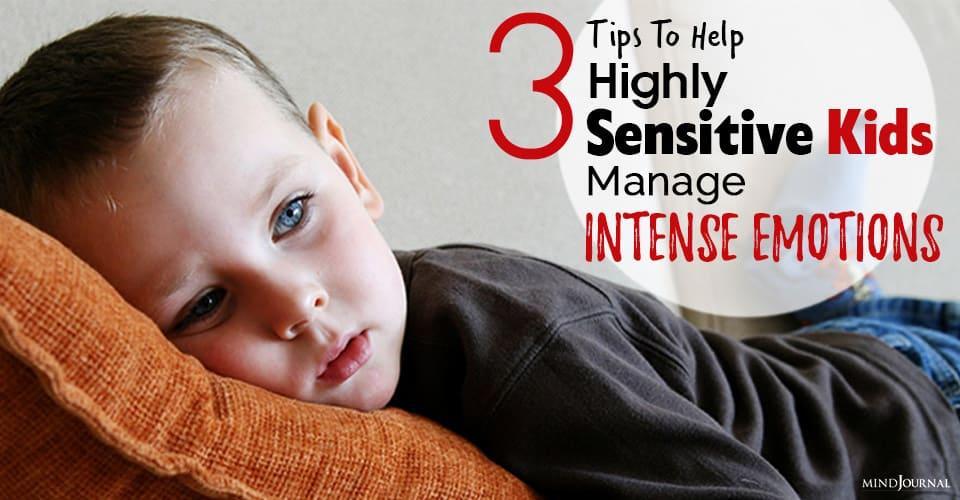 help highly sensitive kids manage intense emotions