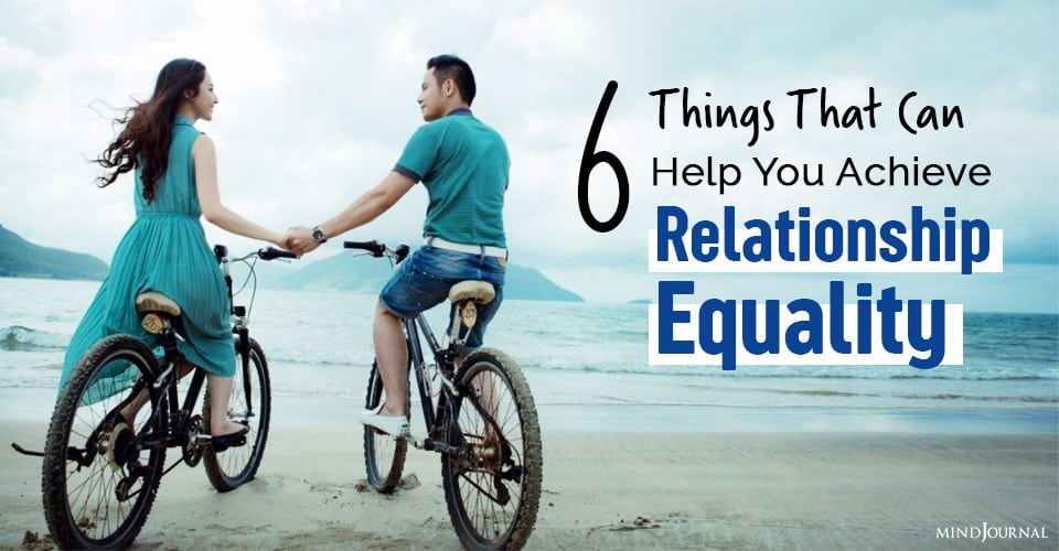 things that help you achieve relationship equality