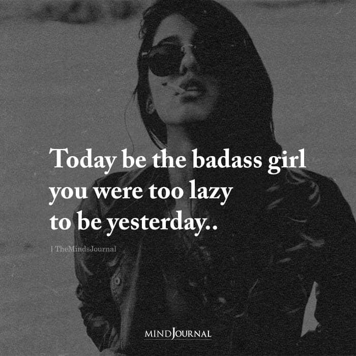 today be the badass girl