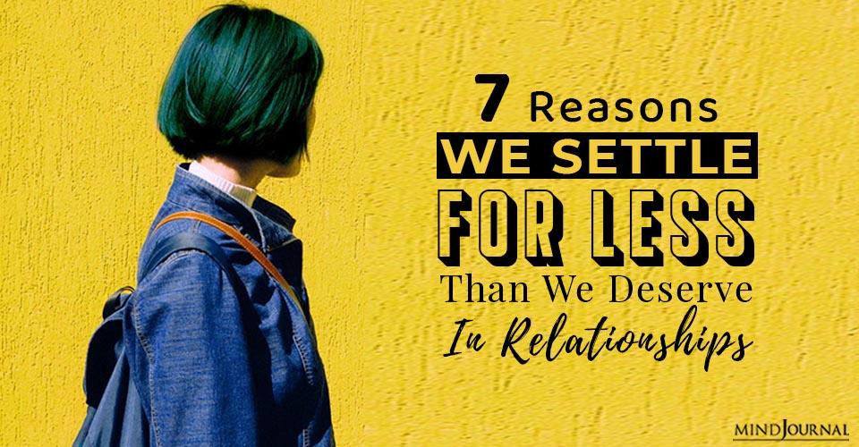 we settle for less than deserve