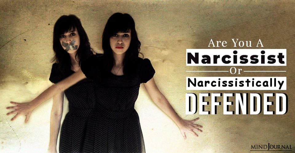 Are You a Narcissist or Narcissistically Defended