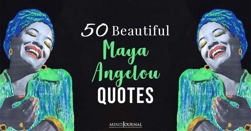 Beautiful Maya Angelou Quotes