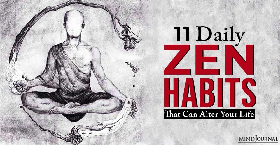 Daily Zen Habits That Can Alter Your Life