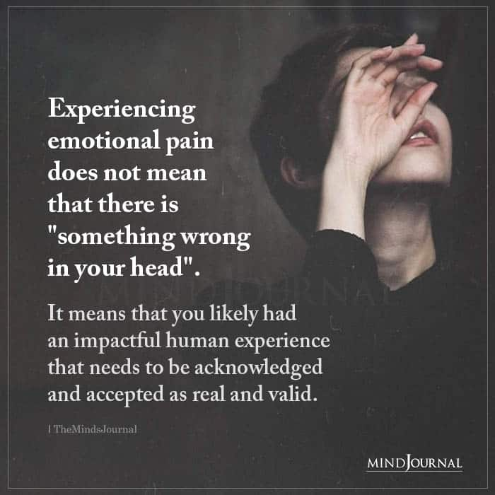 Experiencing Emotional Pain Does Not Mean That There Is