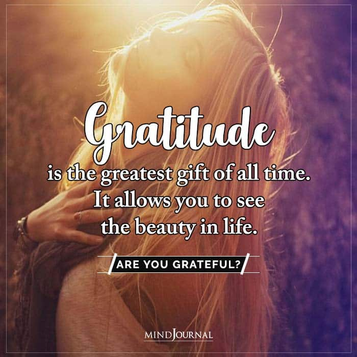 Gratitude Is The Greatest Gift Of All Time
