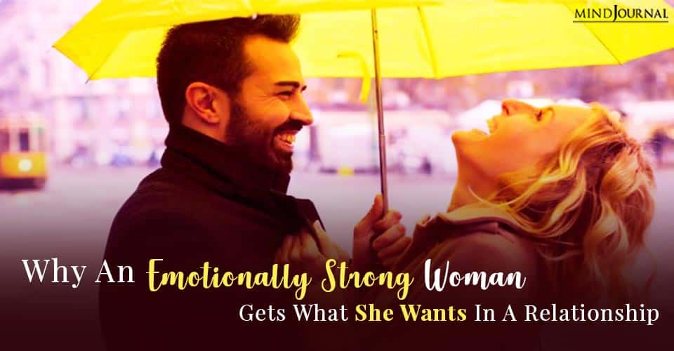 How An Emotionally Strong Woman Gets What She Wants In A Relationship Reasons