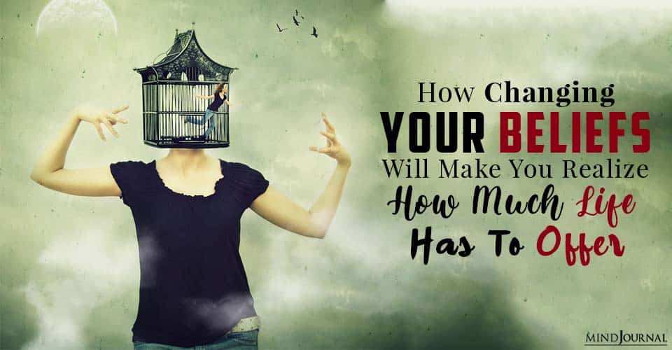 How Changing Your Beliefs Will Make You Realize