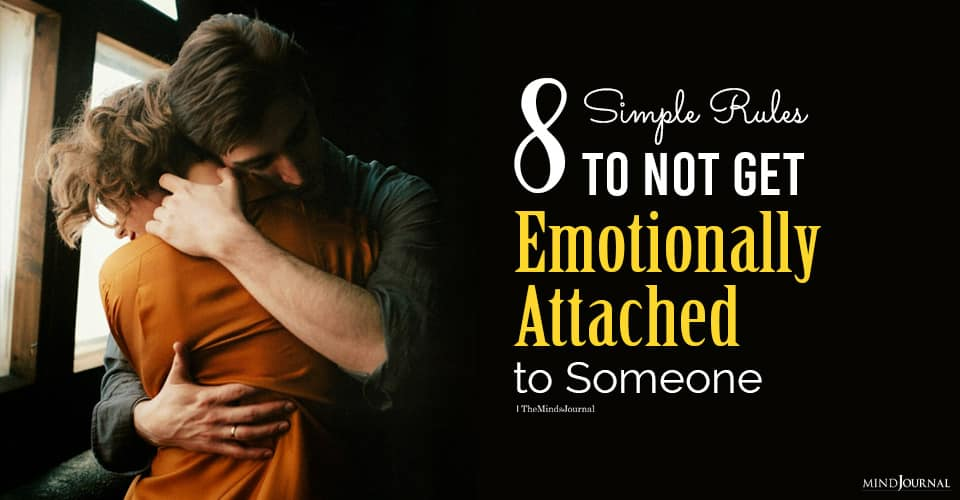 How Not to Get Emotionally Attached to Someone