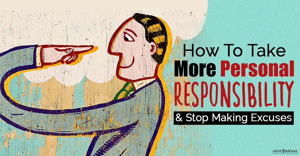 How To Take More Personal Responsibility and Stop Making Excuses