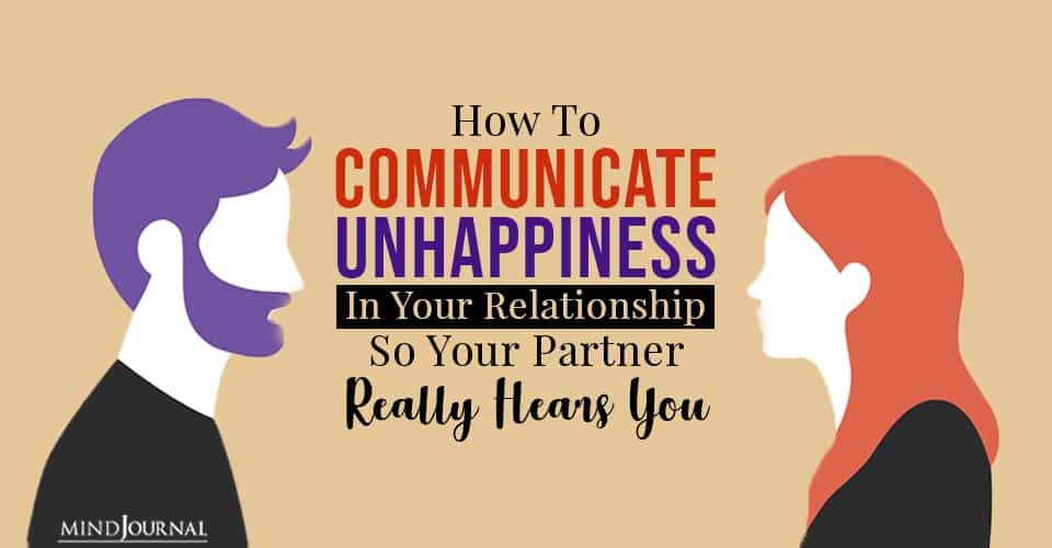 How to Communicate Unhappiness in Your Relationship
