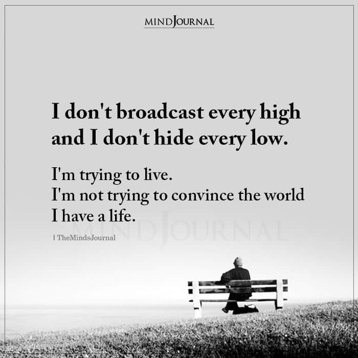 I Dont Broadcast Every High