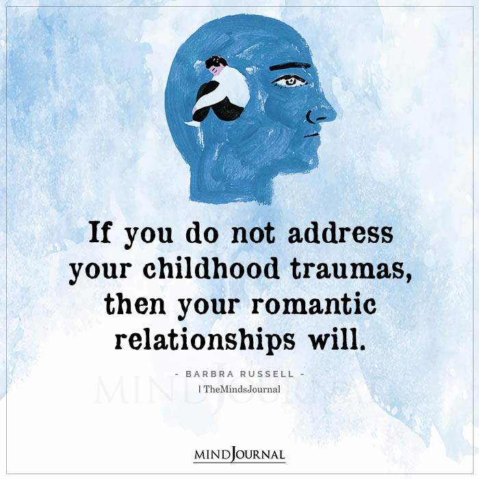 If You Do Not Address Your Childhood Traumas