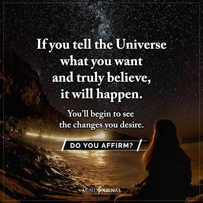 If You Tell The Universe What You Want