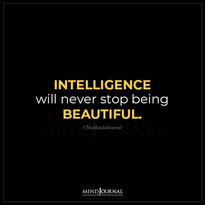 Intelligence Will Never Stop Being Beautiful