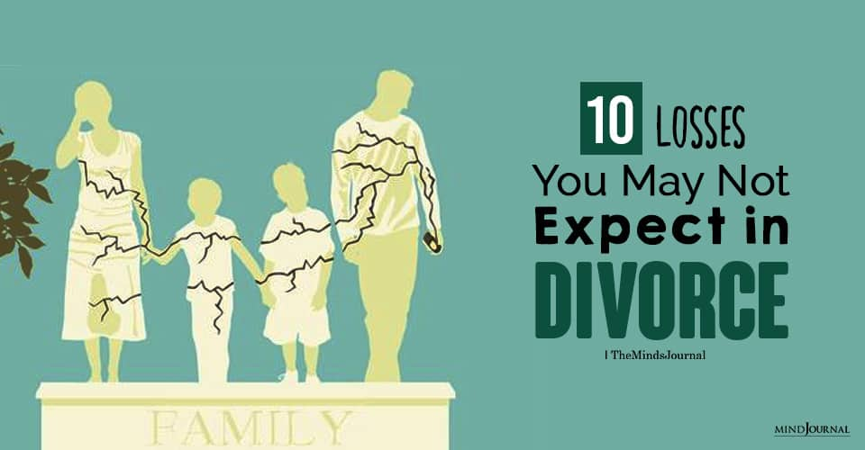 Losses You May Not Expect in Divorce