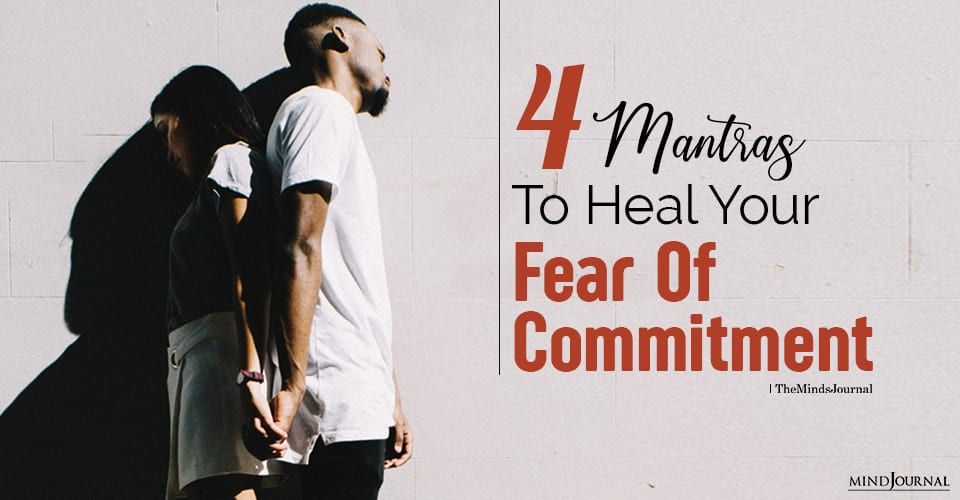 Mantras To Heal Your Fear Of Commitment