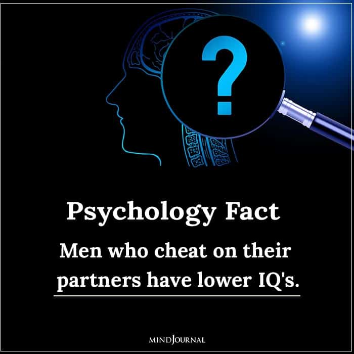 Men Who Cheat on Their Partners Have Lower Iqs.