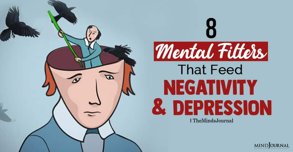 Mental Filters That Feed Negativity and Depression