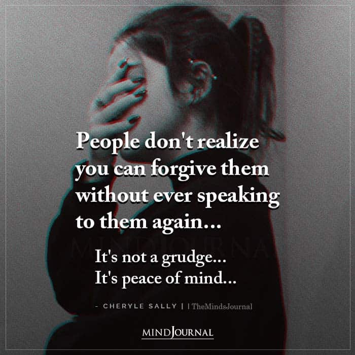 People Dont Realize You Can Forgive Them